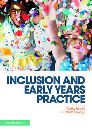 Inclusion and Early Years Practice Brodie - 1st Edition book cover