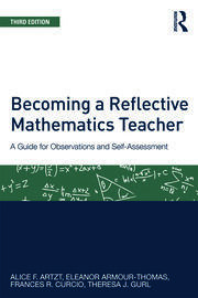 Becoming a Reflective Mathematics Teacher: A Guide for Observations and Self-Assessment