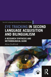Eye Tracking in Second Language Acquisition and Bilingualism: A Research Synthesis and Methodological Guide