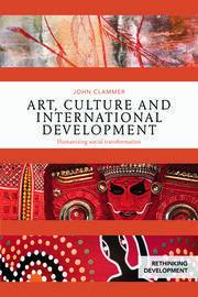 Art, Culture and International Development: Humanizing social transformation