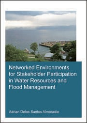 Networked Environments for Stakeholder Participation in Water Resources and Flood Management