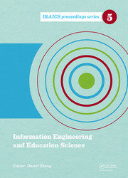 Information Engineering and Education Science: Proceedings of the International Conference on Information Engineering and Education Science (ICIEES 2014), Tianjin, China, 12-13 June, 2014