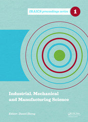 Industrial, Mechanical and Manufacturing Science: Proceedings of the 2014 International Conference on Industrial, Mechanical and Manufacturing Science (ICIMMS 2014), June 12-13, 2014, Tianjin, China