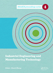 Industrial Engineering and Manufacturing Technology: Proceedings of the 2014 International Conference on Industrial Engineering and Manufacturing Technology (ICIEMT 2014), July 10-11, 2014, Shanghai, China