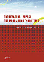 Architectural, Energy and Information Engineering: Proceedings of the 2015 International Conference on Architectural, Energy and Information Engineering (AEIE 2015), Xiamen, China, May 19-20, 2015