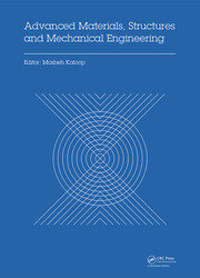 Advanced Materials, Structures and Mechanical Engineering: Proceedings of the International Conference on Advanced Materials, Structures and Mechanical Engineering, Incheon, South Korea, May 29-31, 2015