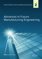 Advances in Future Manufacturing Engineering: Proceedings of the 2014 International Conference on Future Manufacturing Engineering (ICFME 2014), Hong Kong, December 10-11, 2014