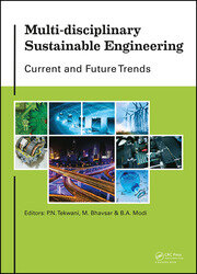 Multi-disciplinary Sustainable Engineering: Current and Future Trends: Proceedings of the 5th Nirma University International Conference on Engineering, Ahmedabad, India, November 26-28, 2015