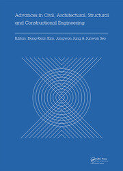 Advances in Civil, Architectural, Structural and Constructional Engineering: Proceedings of the International Conference on Civil, Architectural, Structural and Constructional Engineering, Dong-A University, Busan, South Korea, August 21-23, 2015