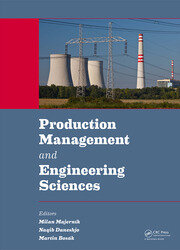 Production Management and Engineering Sciences: Proceedings of the International Conference on Engineering Science and Production Management (ESPM 2015), Tatranská Štrba, High Tatras Mountains, Slovak Republic, 16th-17th April 2015