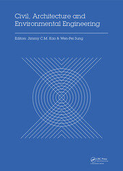 Civil, Architecture and Environmental Engineering: Proceedings of the International Conference ICCAE, Taipei, Taiwan, November 4-6, 2016