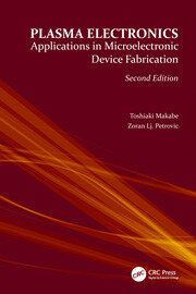 Plasma Electronics, Second Edition: Applications in Microelectronic Device Fabrication