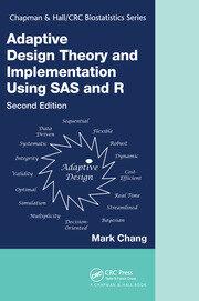 Adaptive Design Theory and Implementation Using SAS and R, Second Edition