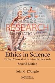 Ethics in Science: Ethical Misconduct in Scientific Research, Second Edition