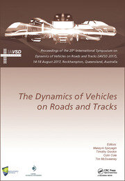 Dynamics of Vehicles on Roads and Tracks: Proceedings of the 25th International Symposium on Dynamics of Vehicles on Roads and Tracks (IAVSD 2017), 14-18 August 2017, Rockhampton, Queensland, Australia
