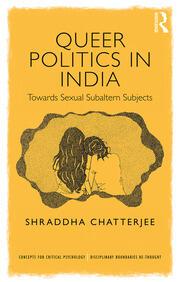 Queer Politics in India: Towards Sexual Subaltern Subjects