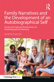 Family Narratives and the Development of an Autobiographical Self: Social and Cultural Perspectives on Autobiographical Memory