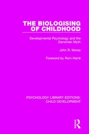 The Biologising of Childhood: Developmental Psychology and the Darwinian Myth
