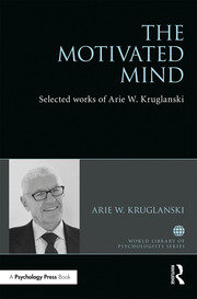 The Motivated Mind: The Selected Works of Arie Kruglanski