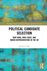 Political Candidate Selection: Who Wins, Who Loses, and Under-Representation in the UK