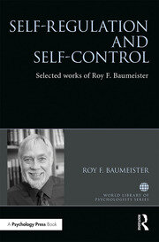 Self-Regulation and Self-Control: Selected works of Roy F. Baumeister