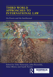 Third World Approaches to International Law: On Praxis and the Intellectual