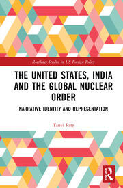 The United States, India and the Global Nuclear Order: Narrative Identity and Representation