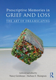 Prescriptive Memories in Grief and Loss: The Art of Dreamscaping