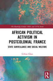 African Political Activism in Postcolonial France: State Surveillance and Social Welfare