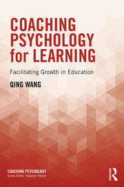 Coaching Psychology for Learning: Facilitating Growth in Education