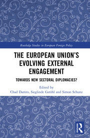 The European Union's Evolving External Engagement: Towards New Sectoral Diplomacies?