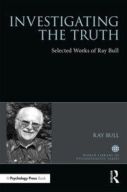 Investigating the Truth: Selected Works of Ray Bull