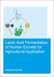 Lactic acid fermentation of human excreta for agricultural application
