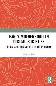Early Motherhood in Digital Societies: Ideals, Anxieties and Ties of the Perinatal
