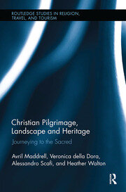 Christian Pilgrimage, Landscape and Heritage: Journeying to the Sacred