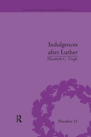 Indulgences after Luther: Pardons in Counter-Reformation France, 1520–1720