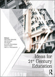 Ideas for 21st Century Education: Proceedings of the Asian Education Symposium (AES 2016), November 22-23, 2016, Bandung, Indonesia