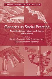 Genetics as Social Practice