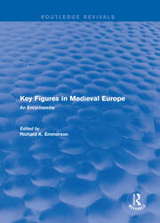 Routledge Revivals: Key Figures in Medieval Europe (2006): An Encyclopedia