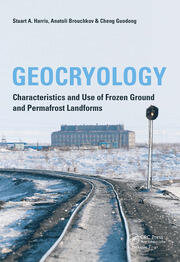 Geocryology: Characteristics and Use of Frozen Ground and Permafrost Landforms