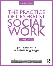 The Practice of Generalist Social Work: Chapters 10-13
