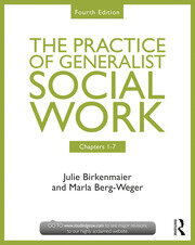 Chapters 1-7: The Practice of Generalist Social Work: Chapters 1-7
