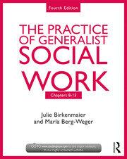 The Practice of Generalist Social Work: Chapters 8-13