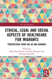 Ethical, Legal and Social Aspects of Healthcare for Migrants: Perspectives from the UK and Germany