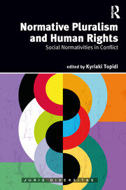 Normative Pluralism and Human Rights: Social Normativities in Conflict