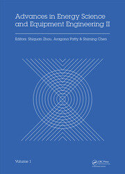 Advances in Energy Science and Equipment Engineering II Volume 1: Proceedings of the 2nd International Conference on Energy Equipment Science and Engineering (ICEESE 2016), November 12-14, 2016, Guangzhou, China