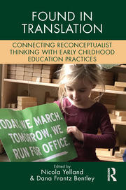 Found in Translation: Connecting Reconceptualist Thinking with Early Childhood Education Practices