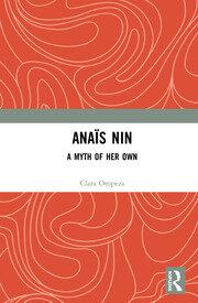 Anaïs Nin: A Myth of Her Own Oropeza