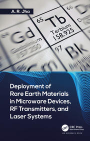 Deployment of Rare Earth Materials in Microware Devices, RF Transmitters, and Laser Systems