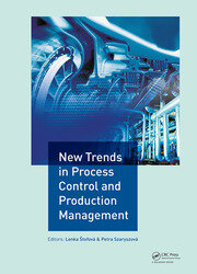 New Trends in Process Control and Production Management: Proceedings of the International Conference on Marketing Management, Trade, Financial and Social Aspects of Business (MTS 2017), May 18-20, 2017, Košice, Slovak Republic and Tarnobrzeg, Poland